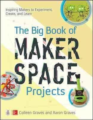 Big Book of Maker Space Projects