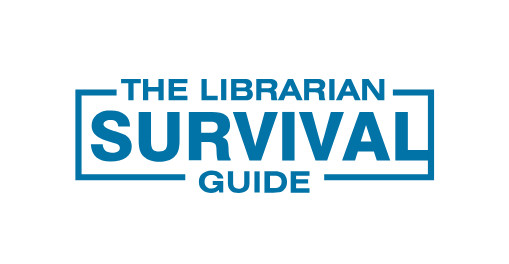 The librarian survival guide