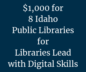 $1,000 for 8 Idaho Public Libraries for Libraries Lead with Digital Skills